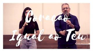 Coração Igual ao Teu | Louvor Conexão com Deus