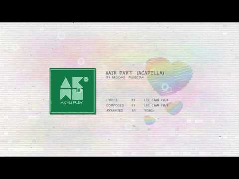 AKDONG MUSICIAN - HAIR PART / 가르마 (ACAPELLA)