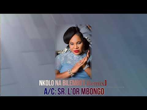 Sr. L'or Mbongo -  NKOLO NA BILEMO [REMIX] - Nouveauté 2018