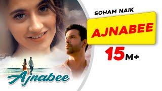 Download song Ajnabee l Soham Naik | Aamir Ali | Sanjeeda Sheikh | Anurag Saikia | Latest Hindi Songs