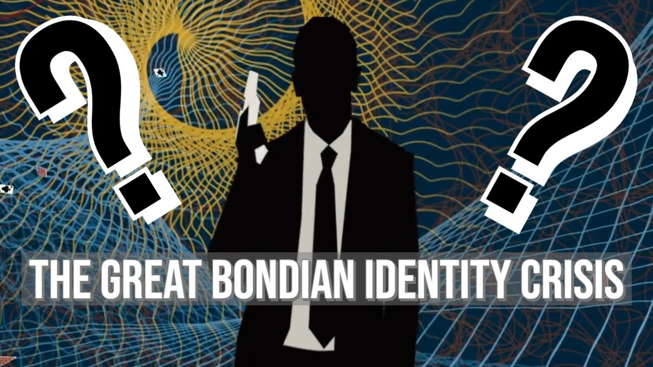 The Great Bondian Identity Crisis