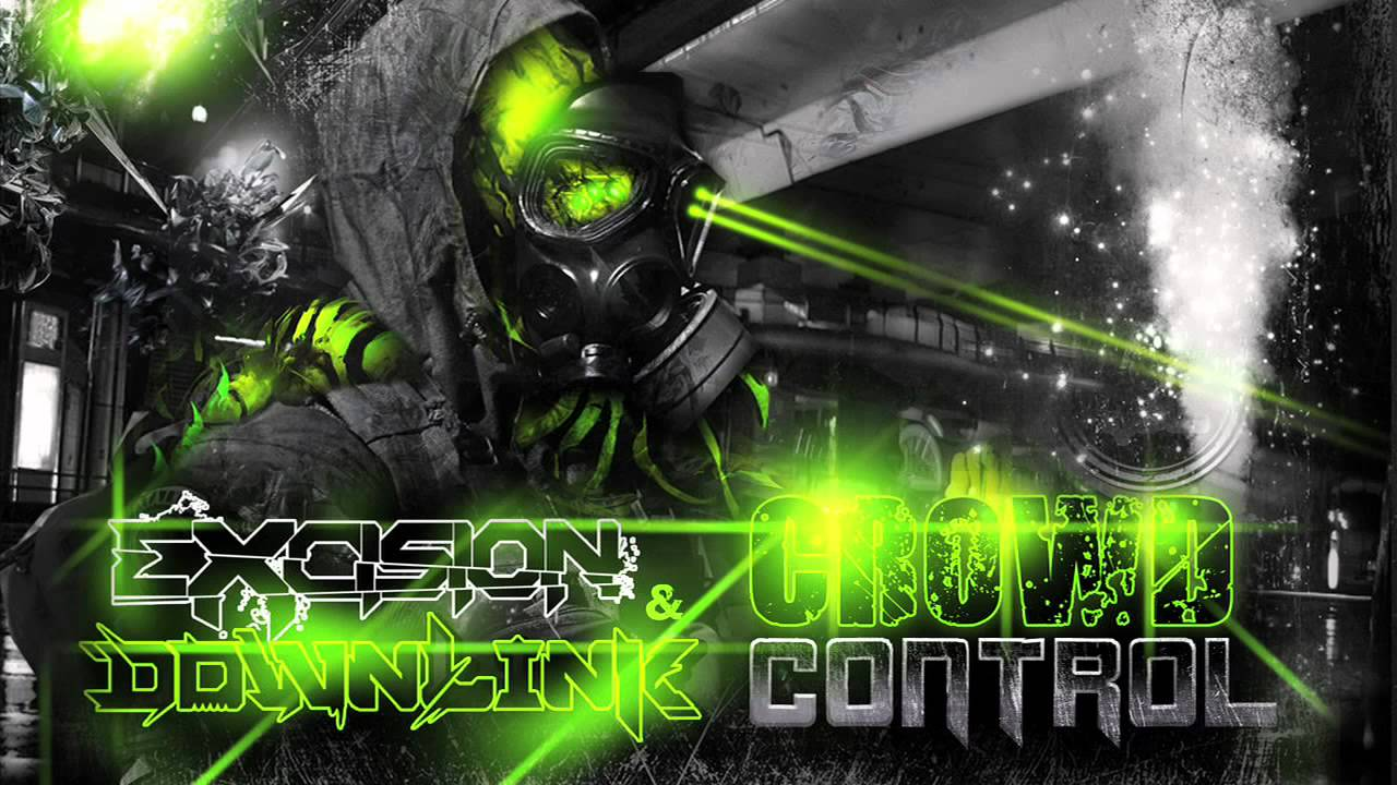 Excision Amp Downlink Crowd Control Youtube