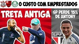 Treta: Mano x Coelho / SPFC perde 15% de Antony / Custo dos emprestados de Fla, Timão e SEP