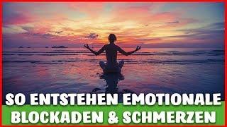 EMOTIONALE BLOCKADE - Wie EMOTIONEN zu SCHMERZEN führen können