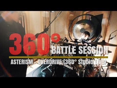 ASTERISM - OVERDRIVE (360°BATTLE SESSION / Studio Live)
