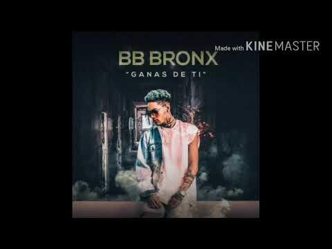 Ganas De Ti - BB Bronx | AUDIO