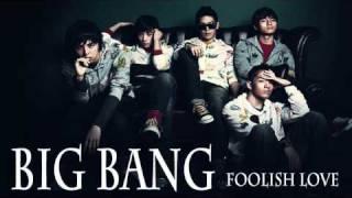 Big Bang - Foolish Love