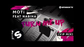MOTi - Turn Me Up Feat. Nabhia (VIP Mix) [Available February 22]