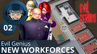 NEW WORKFORCES - Evil Genius: Ep. #2 - Gameplay & Walkthrough