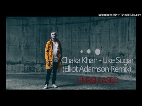 Chaka Khan - Like Sugar (Elliot Adamson Remix) UNRELEASED