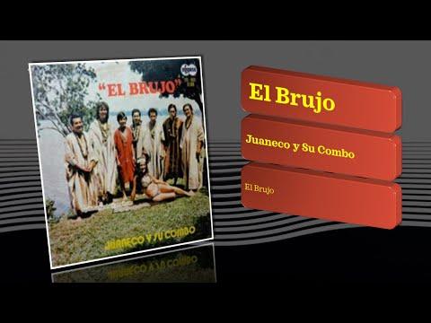 Juaneco y Su Combo - El Brujo