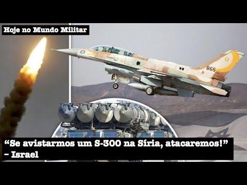 """""""Se avistarmos um S-300 na Síria, atacaremos!"""", Israel"""