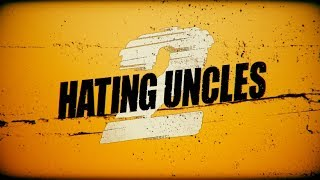 Hating Uncles 2