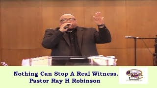 Nothing Can Stop A Real Witness - Pastor .R H Robinson CLWC-26