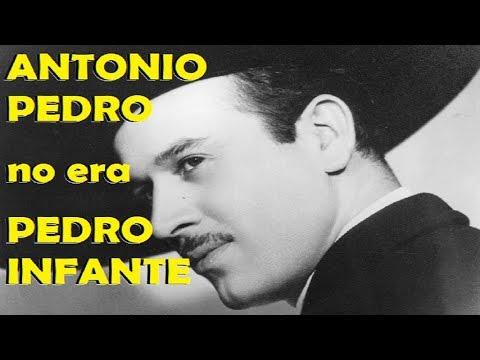 ANTONIO PEDRO No Era PEDRO INFANTE - Pruebas Definitivas