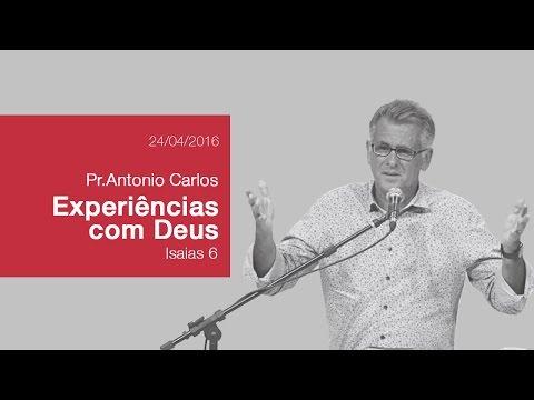 Experiências com Deus - Pr Antonio Carlos Costa