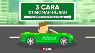 Motion Graphic: 3 Cara Istiqomah dalam Hijrah - Ustadz Muhammad Nuzul Dzikri, Lc.
