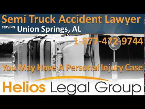 Union Springs Semi Truck Accident Lawyer & Attorney - Alabama