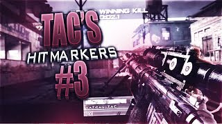 TAC's Hitmarkers #3