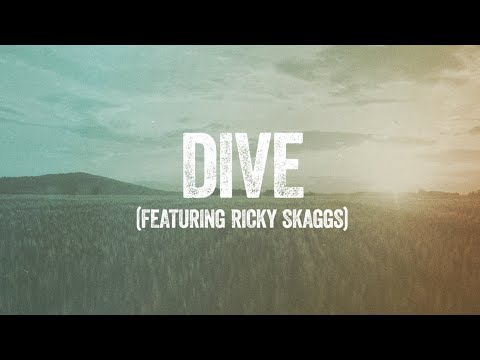 Steven Curtis Chapman - Dive (feat. Ricky Skaggs) Official Lyric Video