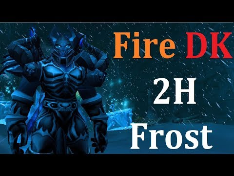 8.3+ Death Knight Discussion - Fire DK - 2H Frost Coming Back?