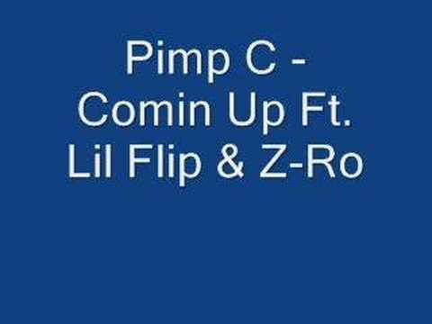 Pimp C - Comin Up Ft. Lil Flip & Z-Ro