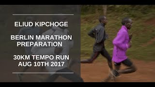 Eliud Kipchoge Training - 30km Tempo Run - August 10th 2017 - Berlin Marathon Training