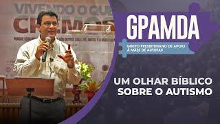 Um olhar bíblico sobre o autismo | GPAMDA