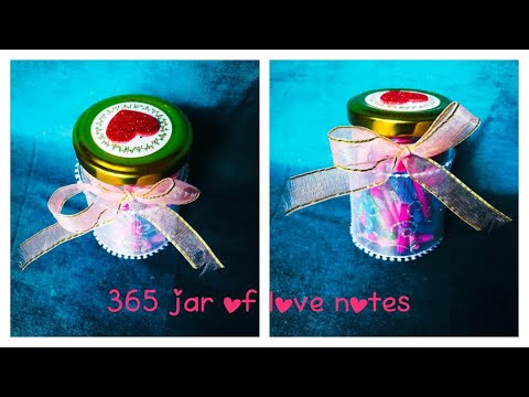 Jar Of Love Notes Valentine Jar 365 Jar Unique Gift Ideas For Valentine S Day Birthday Youtube