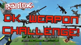 ROBLOX: Base Wars - DK Weapon Only Challenge!