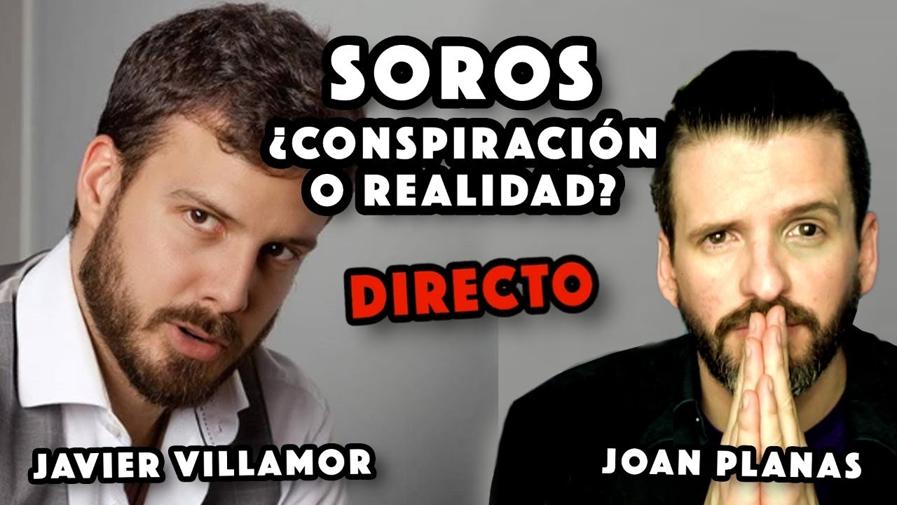 Soros ¿Conspiración o realidad? Entrevista A Javier Villamor