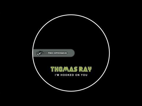 Thomas Ray  Im Hooked On You