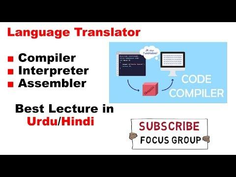 Language Translaters    Compiler, Interpreter, Assembler    Lecture In Urdu/Hindi