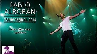 TourTERRAL2015 | Pablo Alborán - Meo Arena (Lisboa - 23/05/2015)