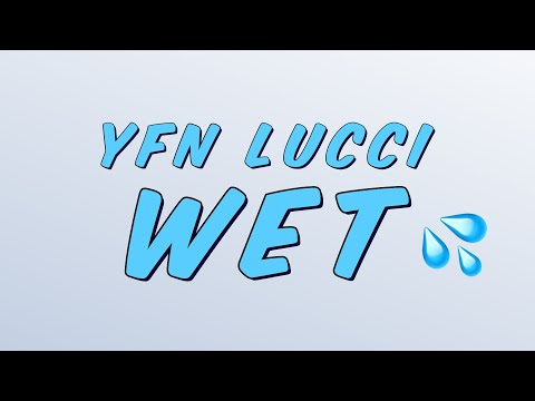 YFN Lucci – Wet (Lyrics)