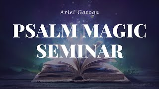 Psalm Magic Seminar with Ariel Gatoga
