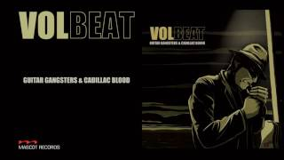 Скачать Volbeat Guitar Gangsters Amp Cadillac Blood Guitar Gangsters Amp Cadillac Blood FULL ALBUM STREAM