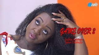 GAME OVER 2 JACKIE APPIA|JOHN DUMELO - 2018 Nollywood|Ghana English Movie