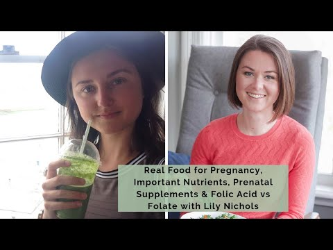 #21Real Food for Pregnancy, Prenatal Supplements & Folic Acid vs Folate with Lily Nichols