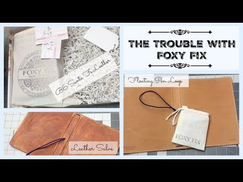 The Trouble with Foxy Fix: The Santa Fe Leather in B6
