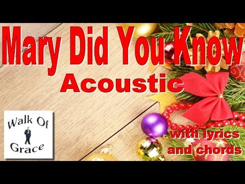 Mary Did You Know (Acoustic) with lyrics and chords