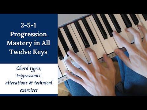 2-5-1 Progression Mastery - All 12 Keys   Triads & Enhanced Chords (2019)