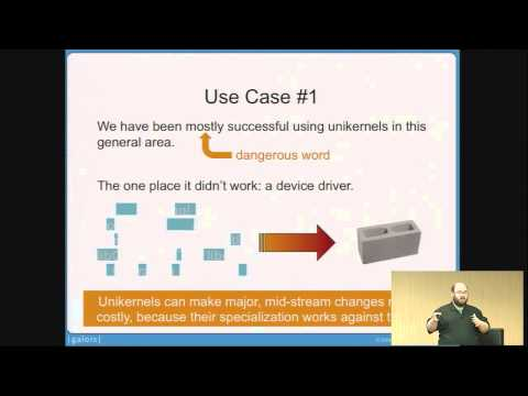 Unikernels: Who, What, Where, When, Why - Adam Wick, Galois
