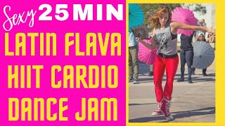 25 Minute Sexy Latin Flavor HIIT Cardio Dance Jam Workout