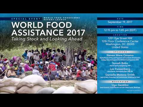 """World Food Programme Report Launch, """"World Food Assistance 2017"""" - Introduction"""