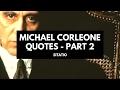 Michael Corleone - The Godfather Quotes PART 2 - Sitatio