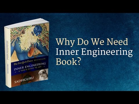 Why Do We Need Inner Engineering Book? | Sadhguru