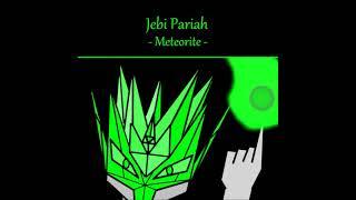 Meteorite - Jebi Pariah