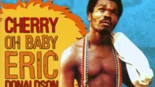ERIC DONALDSON - CHERRY OH BABY & VERSION (JAMAICAN) REGGAE