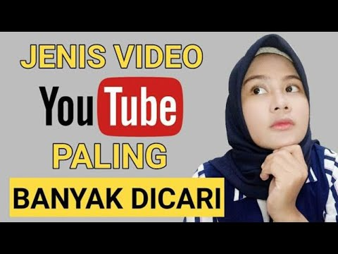 JENIS VIDEO PALING BANYAK DICARI DI YOUTUBE Mp3